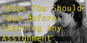 Steps-you-shhould-take-before-starting-any-assignment-